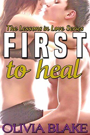 First to Heal (Lessons in Love, #3)