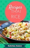 Thai rice recipes: sweet rice, rices