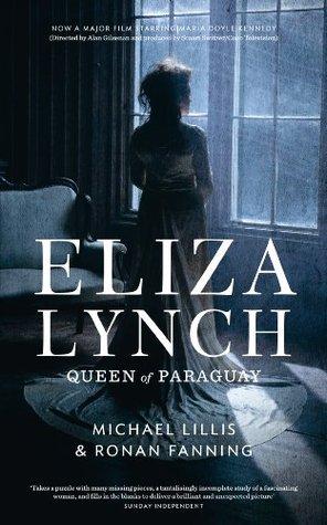 Eliza Lynch: Queen of Paraguay