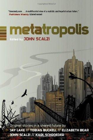 Metatropolis: Original Science Fiction Stories in a Shared Future