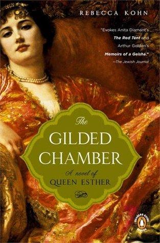 The Gilded Chamber  by Rebecca Kohn