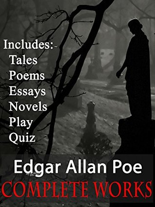 Complete Works: Over 150 Tales, Poems, Novels, Play, Essays PLUS Quiz (Inc. The Raven, The Tell-Tale Heart & The Fall of the House of Usher) (Festoon Book Collections 2)