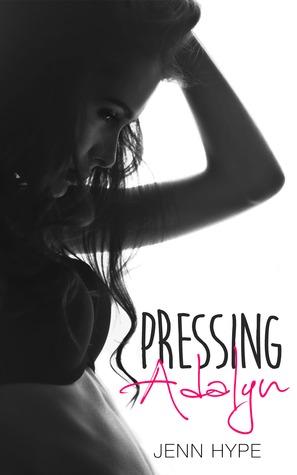 Pressing Adalyn (Pretending #1)