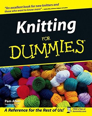 Knitting For Dummies by Pam Allen