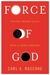 Force of God: Political Theology and the Crisis of Liberal Democracy