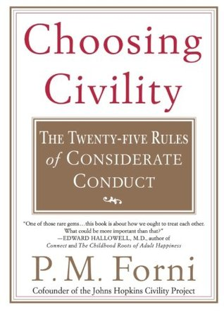 "choosing civility by forni Breakdown of choosing civility essay forni proposes that, ""as a society we take a new, close look at that intriguing code of behavior based on respect."