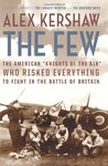 "The Few: The American """"Knights of the Air"""" Who Risked Everything to Fight in the Battle of Britain"