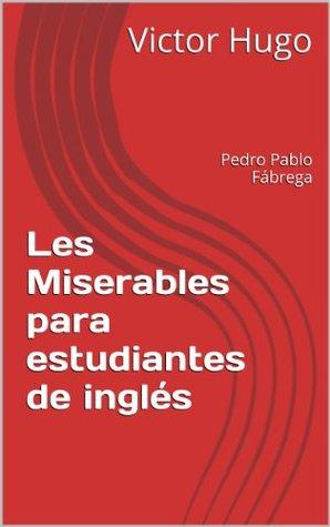 Les Miserables para estudiantes de inglés (Libros para estudiantes de inglés Book 13)