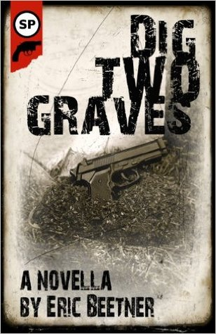 Dig Two Graves by Eric Beetner
