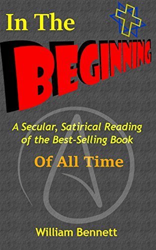 In The Beginning: A Secular, Satirical Reading of the Best-Selling Book of All Time