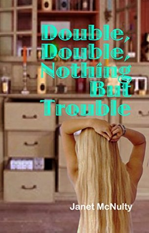 Double, Double, Nothing But Trouble (Mellow Summers, #10)