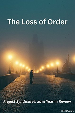 The Loss of Order: Project Syndicate's 2014 Year in Review
