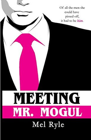 Meeting Mr. Mogul: A CEO Billionaire Contemporary Romance (Mogul, #1)