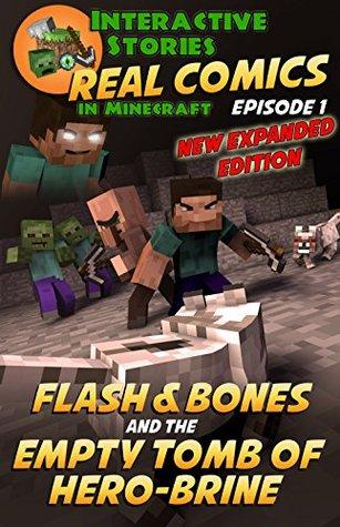 Minecraft Comics: Flash and Bones and the Empty Tomb of Hero-brine: The Ultimate Minecraft Comics Adventure Series (Real Comics in Minecraft - Flash and Bones Book 1)