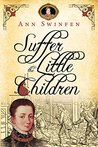 Suffer the Little Children (The Chronicles of Christoval Alvarez, #5)