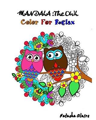 Mandala : The OWL: Intricate Mandalas,Mesmerising Zentangle,Animal Mandalas and Floral Designs (Mandala Coloring Book Book 3)