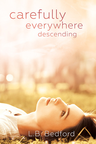 Carefully Everywhere Descending by L.B. Bedford