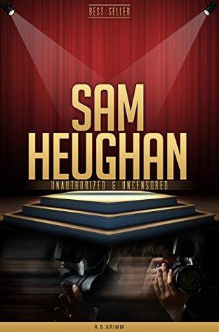 Sam Heughan Unauthorized & Uncensored