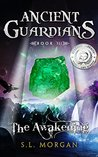 The Awakening (Ancient Guardians, #3)