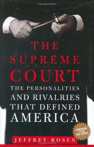 The Supreme Court by Jeffrey Rosen