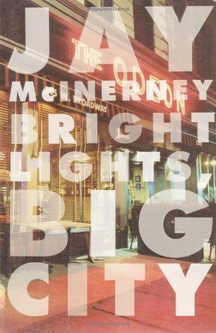 Bright Lights, Big City [ BRIGHT LIGHTS, BIG CITY ] by McInerney, Jay (Author) Aug-12-1984 [ Paperback ]