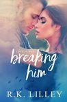 Breaking Him (Love is War, #1)