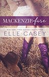 MacKenzie Fire (Shine Not Burn, #2)