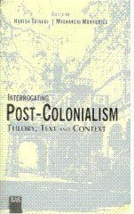 Interrogating Post-colonialism Theory, Text and Context