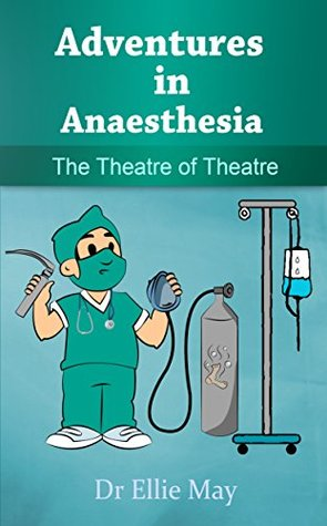 Adventures in Anaesthesia: The Theatre of Theatre