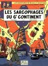 Les Sarcophages du 6e continent - 1 (Blake et Mortimer, #16)