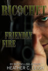 Friendly Fire (Ricochet #2)