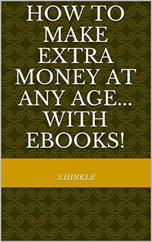 How to Make Extra Money at Any Age... With eBooks!