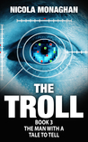 The Troll, Book 3: The man with a tale to tell