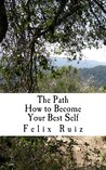 The Path: How to Become Your Best Self