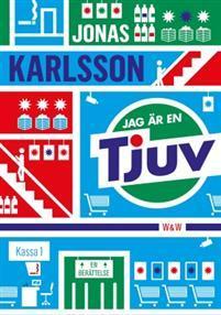 Jag är en tjuv by Jonas Karlsson