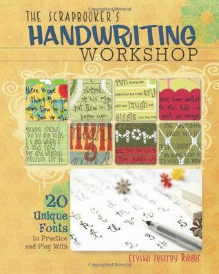The Scrapbooker's Handwriting Workshop: 20 Unique Fonts to Practice and Play with