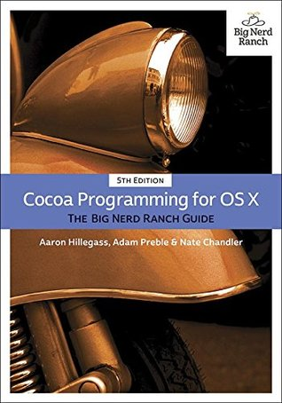 Cocoa Programming for OS X: The Big Nerd Ranch Guide by Aaron Hillegass
