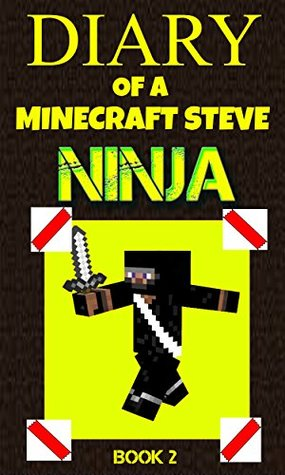 Minecraft: Diary of a Minecraft Steve Ninja Book 2 : Brave & The Bold (An Unofficial Minecraft Book): Minecraft Books, Minecraft Comics, Minecraft Books for Kids, Minecraft Diary, (Minecraft Ninja)