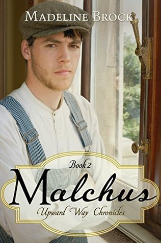 Malchus: A Christian historical fiction novel (Upward Way Chronicles Book 2)