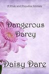 Dangerous Darcy: A Pride and Prejudice Intimate