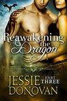 Reawakening the Dragon: Part 3 (Stonefire Dragons, #5 part 3 of 4)