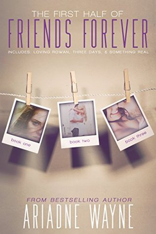 Friends Forever - The First Half (Friends #1-3)