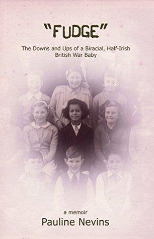 fudge-the-downs-and-ups-of-a-biracial-half-irish-british-war-baby