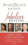 Fabuleux destins by Alain Decaux
