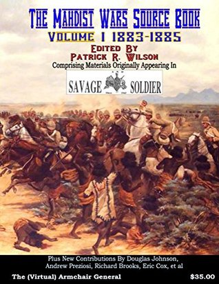 """The Mahdist Wars Source Book: Vol. 1: Comprising Materials Originally Appearing in """"Savage And Soldier"""" Magazine"""