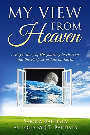My View from Heaven: A Boy's Story of His Journey to Heaven and ...