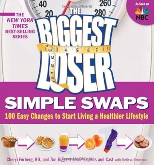 The Biggest Loser Simple Swaps by Cheryl Forberg