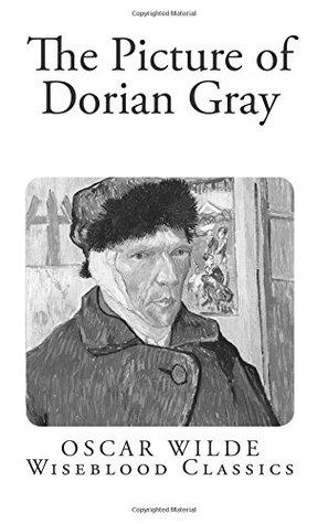 The Picture of Dorian Gray (Wiseblood Classics) (Volume 32)