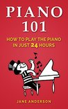 PIANO: How to Play the Piano like a Pro in 24 Hours.A Step by Step Guide with Images and Tech