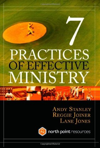 Seven Practices of Effective Ministry by Andy Stanley